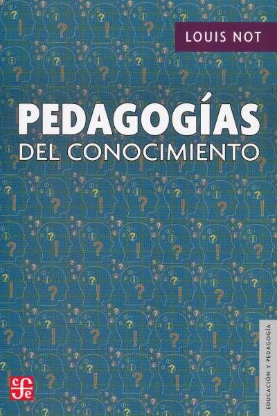 Libro: Las pedagogías del conocimiento - Autor: Louis Not - Isbn: 9789681613747