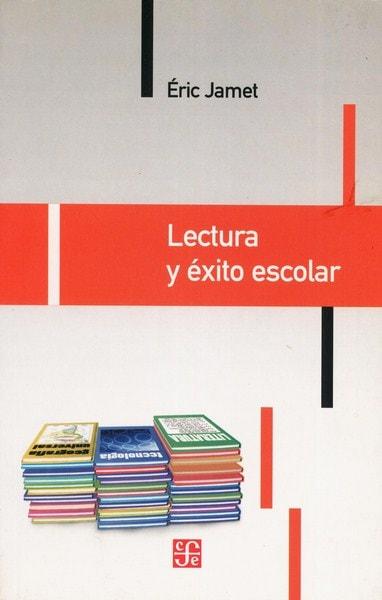 Libro: Lectura y éxito escolar - Autor: éric  Jamet - Isbn: 9505576897