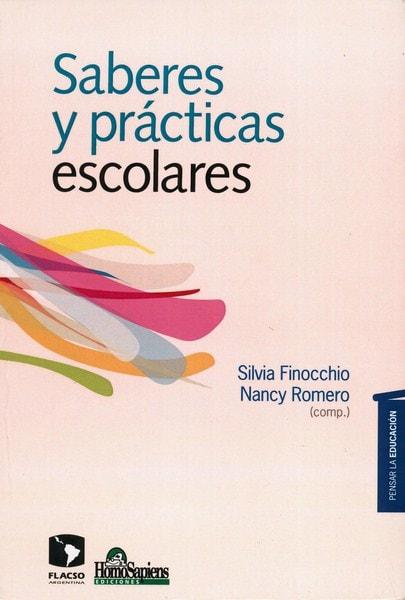 Libro: Saberes y practicas escolares - Autor: Silvia Finocchio - Isbn: 9789508086525