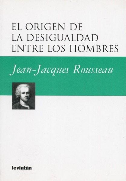 Libro: El origen de la desigualdad entre los hombres - Autor: Jean-jacques Rousseau - Isbn: 9509546178