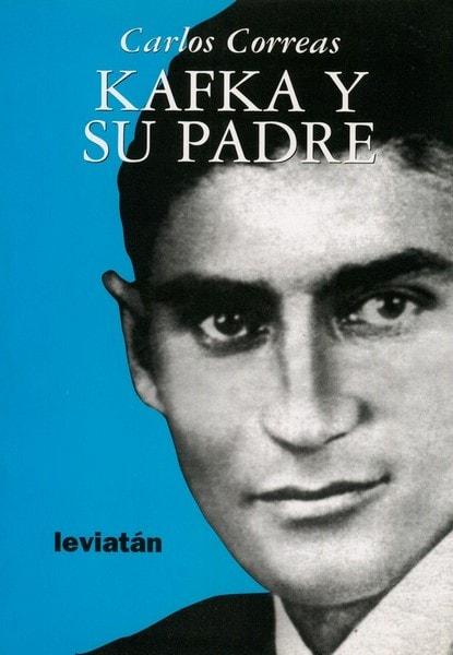 Libro: Kafka y su padre - Autor: Carlos Correas - Isbn: 9875140708