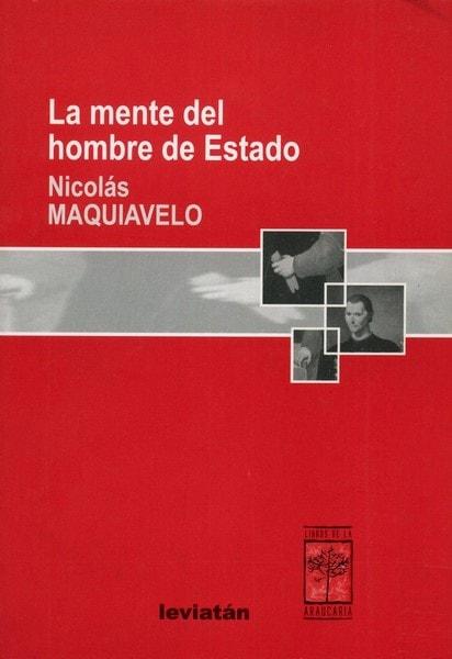 Libro: La mente del hombre de estado - Autor: Nicolás Maquiavelo - Isbn: 9875140899