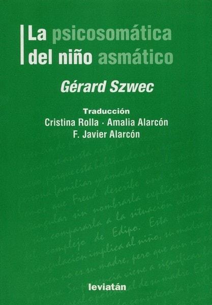 Libro: La psicosomática del niño asmático - Autor: Gérard Szwec - Isbn: 9789875142053