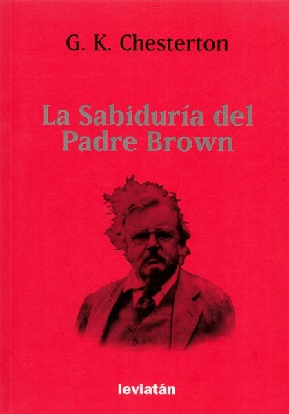 Libro: La sabiduría del padre brown - Autor: G. K. Chesterton - Isbn: 9789875141391