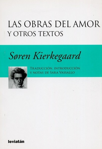 Libro: Las obras del amor y otros textos - Autor: Soren Kierkegaard - Isbn: 9789875141872