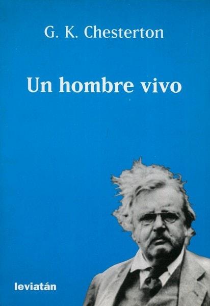 Libro: Un hombre vivo - Autor: G. K. Chesterton - Isbn: 9875141089