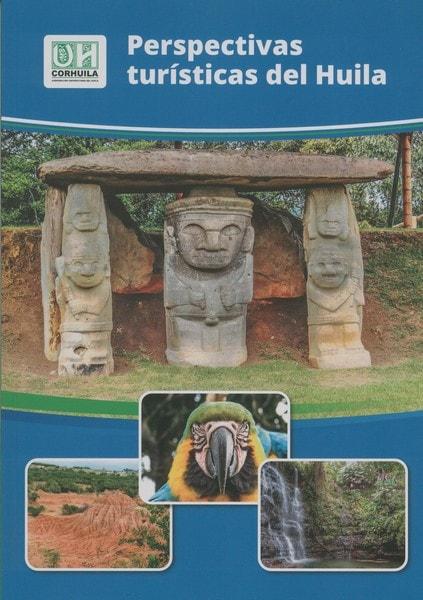 Libro: Perspectivas turísticas del huila - Autor: Beatriz Eugenia Bustamante Arce - Isbn: 9789585980600