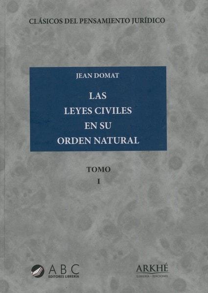 Libro: Las leyes civiles en su orden natural. Tomos I-II-III - Autor: Jean Domat - Isbn: 9789589885185