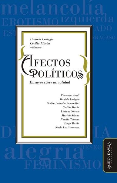 Libro: Afectos políticos. Ensayos sobre actualidad - Autor: Florencia Abadi - Isbn: 9788416467617