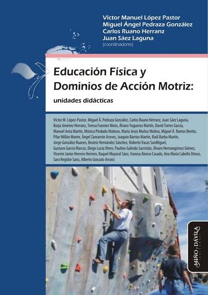 Libro: Educación física y dominios de acción motriz: unidades didácticas - Autor: Víctor Manuel López Pastor - Isbn: 9788417133054
