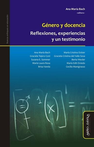 Libro: Género y docencia. Reflexiones, experiencias y un testimonio - Autor: Ana María Bach - Isbn: 9788417133078