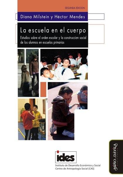 Libro: La escuela en el cuerpo - Autor: Diana Milstein - Isbn: 9788492347856