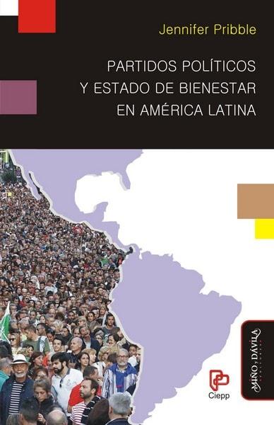 Libro: Partidos políticos y estado de bienestar en américa latina - Autor: Jennifer Pribble - Isbn: 9788416467976