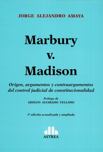Libro: Marbury v. Madison - Autor: Jorge Alejandro Amaya - Isbn: 9789877062045