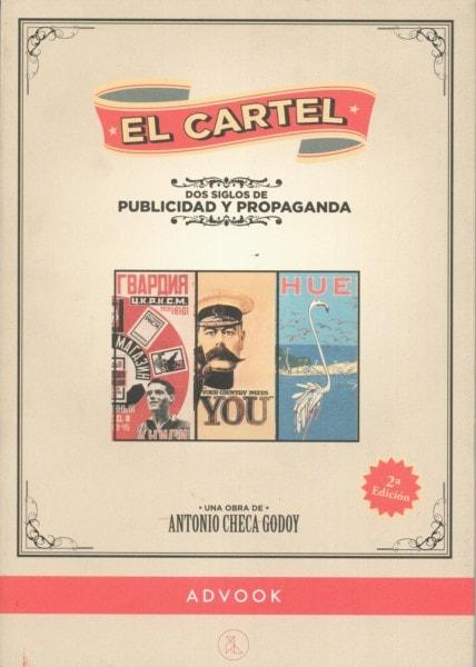 Libro: El cartel. Dos siglos de publicidad y propaganda - Autor: Antonio Checa Godoy - Isbn: 9788494296901