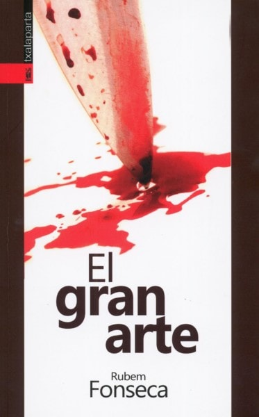 Libro: El gran arte - Autor: Rubem Fonseca - Isbn: 9788481365276