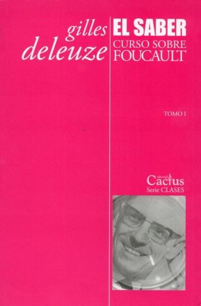 Libro: El saber curso sobre foucault - Autor: Gilles Deleuze - Isbn: 9789872922405