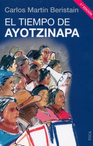 Libro: El tiempo de Ayotzinapa - Autor: Carlos Martín Beristain - Isbn: 9788416842063