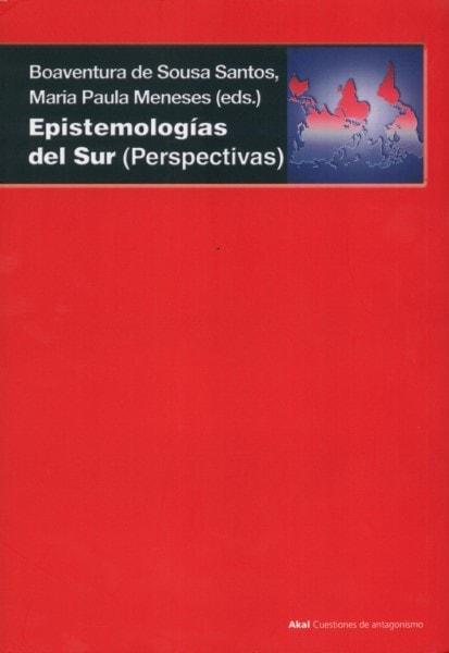 Libro: Epistemologías del sur (perspectivas) - Autor: Boaventura de Sousa Santos - Isbn: 9788446039556