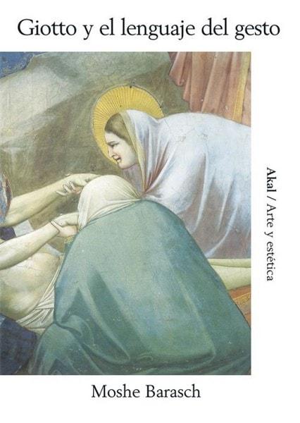 Libro: Giotto y el lenguaje del gesto - Autor: Moshe Barasch - Isbn: 9788446004394