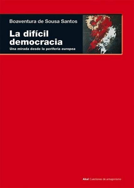 Libro: La difícil democracia - Autor: Boaventura de Sousa Santos - Isbn: 9788446043898