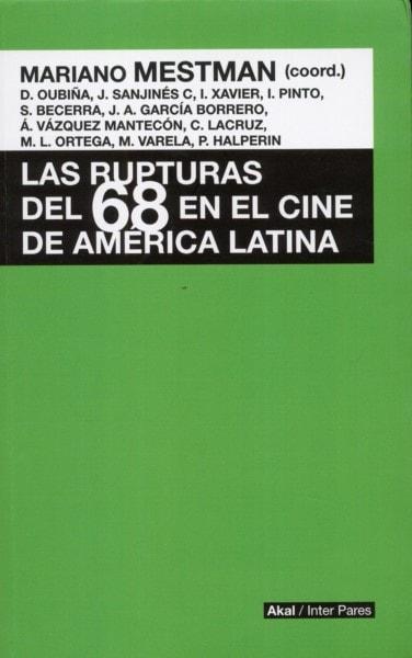 Libro: Las rupturas del 68 en el cine de américa latina - Autor: Mariano Mestman - Isbn: 9789874544469