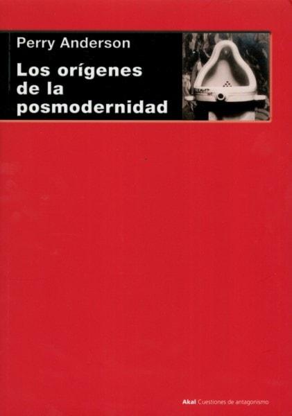 Libro: Los orígenes de la posmodernidad - Autor: Perry Anderson - Isbn: 9788446042822