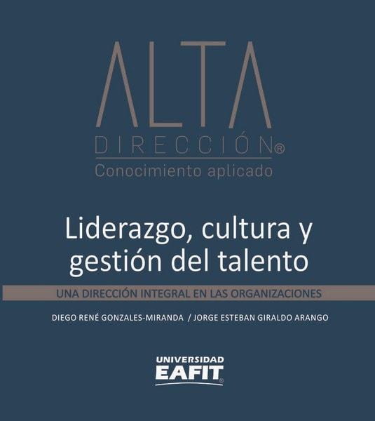 Libro: Liderazgo, cultura y gestión del talento - Autor: Diego René Gonzalez - Isbn: 9789587204766