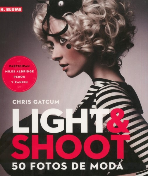Libro: Light & Shoot. 50 fotos de moda - Autor: Chris Gatcum - Isbn: 9788496669772