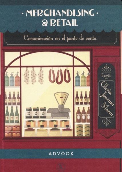 Libro: Merchandising & retail. Comunicación en el punto de venta - Autor: Gloria Jiménez Marín - Isbn: 9788494296932