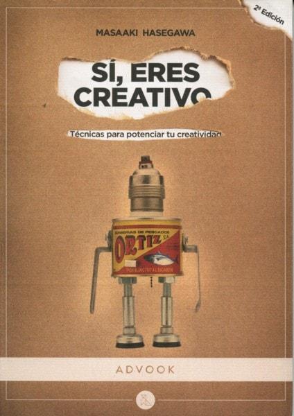 Libro: Si, eres creativo. Técnicas para potenciar tu creatividad - Autor: Masaaki Hasegawa - Isbn: 8494296925