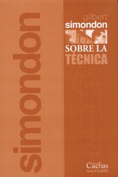 Libro: Sobre la técnica - Autor: Gilbert Simondon - Isbn: 9789873831195