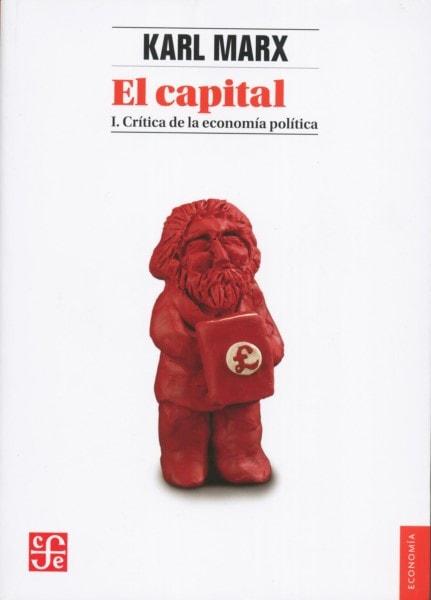Libro: El capital. I. Crítica de la economía política - Autor: Karl Marx - Isbn: 9786071616524