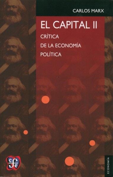 Libro: El capital. Ii. Crítica de la economía política - Autor: Karl Marx - Isbn: 9789681661106