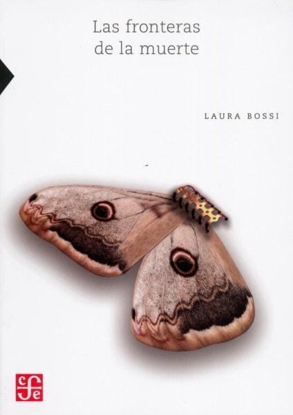 Libro: Las fronteras de la muerte - Autor: Laura Bossi - Isbn: 9786071650658