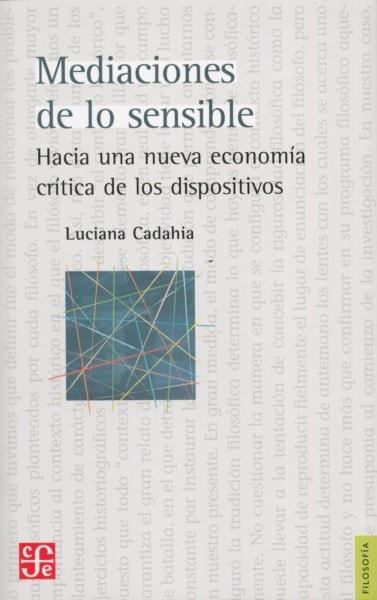 Libro: Mediaciones de lo sensible - Autor: Luciana Cadahia - Isbn: 9789877191226