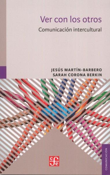 Libro: Ver con los otros. Comunicación intercultural - Autor: Jesús Martín Barbero - Isbn: 9786071650344