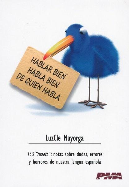 Libro: Hablar bien habla bien de quien habla - Autor: Luzcle Mayorga - Isbn: 9789584603623