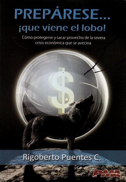Libro: Prepárese...¡Que viene el lobo!  - Autor: Rigoberto Puentes Carreño - Isbn: 9789584603630