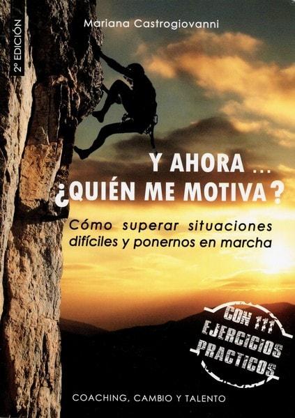 Libro: Y ahora... ¿Quién me motiva?  - Autor: Mariana Castrogiovanni - Isbn: 9788415496311