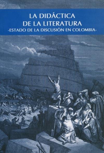 Libro: La didáctica de la literatura - Autor: Alfonso Cárdenas - Isbn: 9586704610