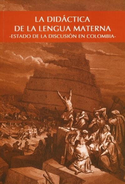 Libro: La didáctica de la lengua materna - Autor: CLAUDIA MARCELA RINCÓN  - Isbn: 9586704602