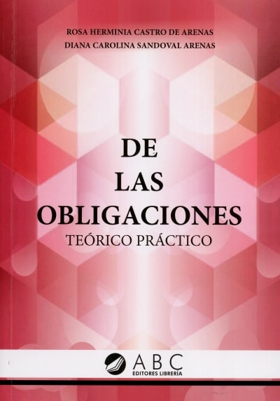 Libro: De las obligaciones - Autor: Rosa Herminia Castro De Arenas - Isbn: 9789585857537