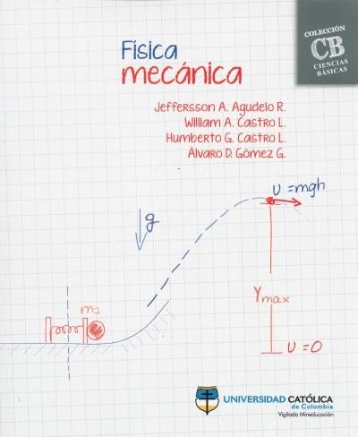 Libro: Física mecánica - Autor: Jeffersson A. Agudelo R. - Isbn: 9789585456044