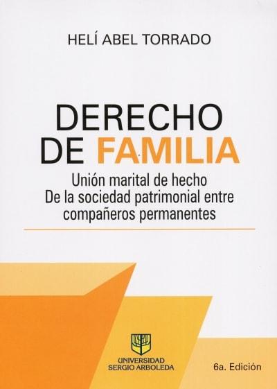 Libro: Derecho de familia. Unión marital de hecho. 6a. Edición - Autor: Helí Abel Torrado - Isbn: 9789588987798