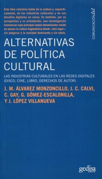 Libro: Alternativas de política cultural  - Autor: José María álvarez Monzoncillo - Isbn: 9788497842440