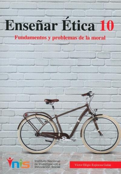 Libro: Enseñar étca 10. Fundamentos y problemas de la moral - Autor: Víctor Eligio Espinosa Galán - Isbn: 9789585977341