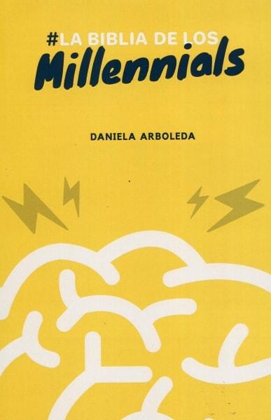 Libro: La biblia de los millennials - Autor: Daniela Arboleda Filigrana - Isbn: 9789584832160