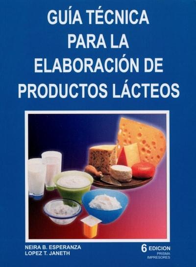 Libro: Guía técnica para la elaboración de productos lácteos - Isbn: 9583343382