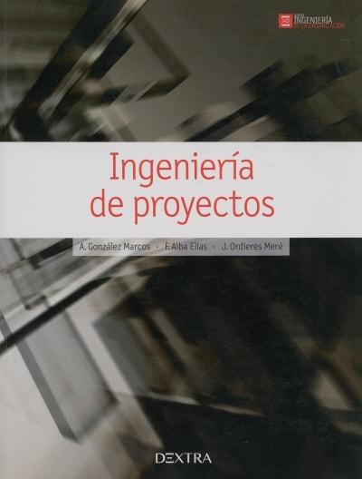 Libro: Ingeniería de proyectos - Autor: A, González Marcos - Isbn: 9788416277018
